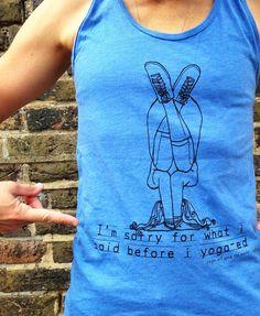 Yoga Vest 'I'm Sorry For What I Said Before I Yoga-ed'