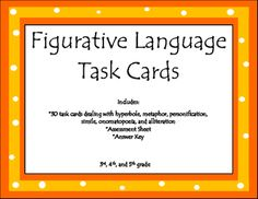 Includes: 30 figurative language task cards dealing with Personification, hyperbole, meterphor, simile, onomatopeia, and alliteration. Assessment Sheet Answer Key