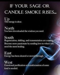 This may be true if there is no air movement in the room. But, chances are, if your smoke blows in the direction that the fan is blowing, you ain't receiving a divine message. Sage Meanings