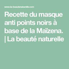 Recette du masque anti points noirs à base de la Maïzena. | La beauté naturelle