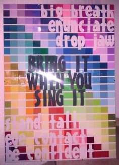 "Poster for my future Choir Room: background made from paint chips, letters cut out form scrapbook letter stencils. Center says ""Bring it when you sing it"" and top and bottom are reminders of what to do when you want to ""bring it"" :) Music Classroom, Future Classroom, Classroom Decor, Music Teachers, Classroom Posters, Google Classroom, School Classroom, Middle School Choir, Choir Room"