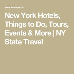 New York Hotels, Things to Do, Tours, Events & More   NY State Travel