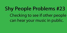 This is me at work.. constantly worried my music in too loud and I am in an office alone.