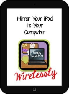 Purely Paperless: Mirror Your iPad to Your Computer Wirelessly by Sunflower fibers Teaching Technology, Educational Technology, Teaching Resources, Assistive Technology, Teaching Strategies, Book Activities, Teaching Ideas, Classroom Organization, Classroom Management