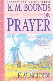 E M Bounds On Prayer  E.M. Bounds
