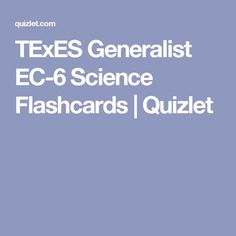 TExES Generalist EC-6 Science Flashcards | Quizlet