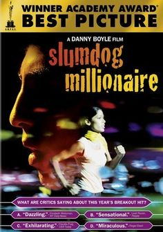 """Slumdog Millionaire (2008) After coming within one question of winning it all on the Indian version of """"Who Wants to Be a Millionaire?,"""" 18-year-old Mumbai """"slumdog"""" Jamal Malik (Dev Patel) is arrested on suspicion that he cheated his way to the top. While in custody, he regales a jaded inspector (Irfan Khan) with remarkable tales of his life on the streets and the story of the woman (Freida Pinto) he loved and lost. Danny Boyle directs this Oscar-winning Best Picture."""