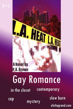 L.A. Heat (L.A. 1) by P.A. Brown - contemporary gay romance, mystery #mmromance #gayromancebooks #readwithofelia Slow Burn, Security Guard, Reading Challenge, Character Names, Mystery Books, Romance Books, Law Enforcement, Novels, Gay