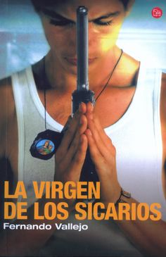 La Virgen de los Sicarios Our Lady of the Assassins (Spanish edition) (Alfaguara Hispanica) Famous Phrases, Slums, Music Games, Most Beautiful Cities, Older Men, Our Lady, Assassin, Thought Provoking, Love Story