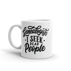 Genealogy Gift Mug - I Seek Dead People - Family History Gifts In A Mug, Great Gifts, Marketing And Advertising, Family History, Genealogy, Fathers Day, Handmade Items, Christmas Gifts, Ceramics