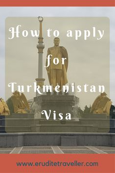 How to apply for Turkmenistan visa