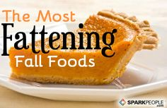 The 4 Most Fattening Fall Foods: Some of these may surprise you! | via @SparkPeople #nutrition #autumn #healthy #diet #pumpkin #latte #apple