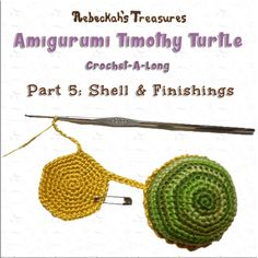 Timothy Turtle #CAL - Part 5: Shell & Finishing Touches with @beckastreasures / Join the fun as we crochet this adorable amigurumi turtle...
