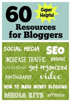 60 plus helpful resources for bloggers, blogging tips and tricks