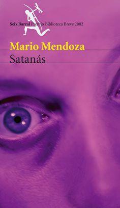 Satanas - Mario Mendoza.... Uno de los libros que si me ha dado miedo!