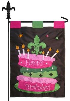 Hot pink and lime greenbirthday cakethemed garden flag decorated with Fleurs de Lis. The heavy, detailed embroidered stitching and colorful applique panels will give your next birthday celebration s