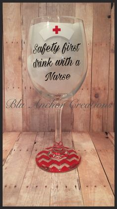 Wine Glasses - Drink with a nurse wine glass / Nurse wine by BluAnchorCreations Wine Glass Sayings, Wine Glass Crafts, Wine Craft, Wine Bottle Crafts, Wine Bottles, Cork Crafts, Beer Crafts, Wine Quotes, Diy Bottle