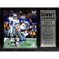 Show your team spirit for the Dallas Cowboys with this commemorative sports plaque. Troy Aikman and Emmitt Smith, some of the best players on the team, have become legends. The plaque frames their photograph and stats in 12x15 inches.