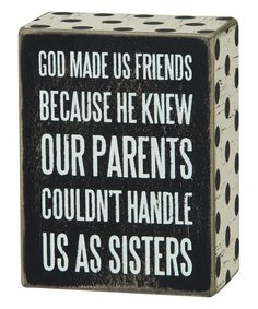 Look at this 'God Made Us Friends' Box Sign on #zulily today!