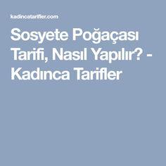 Sosyete Poğaçası Tarifi, Nasıl Yapılır? - Kadınca Tarifler