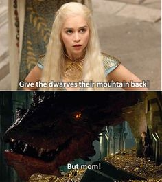 91 Game of Thrones Memes - Give the dwarves their mountain back! But mom! It's unbelievable to fathom that we are now at the and final season of Game of Thrones. Here are 91 funny yet dark Game of Thrones memes to celebrate. Tolkien, Martin Freeman, Khaleesi, Daenerys Targaryen, Fili Und Kili, The Mother Of Dragons, O Hobbit, Hobbit Humor, Hobbit Funny