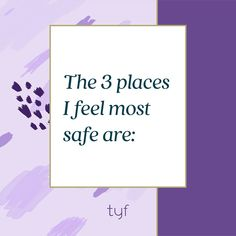 Fill in the blank. Where do you feel the safest? Do You Feel, How Are You Feeling, Empowering Quotes, Feelings