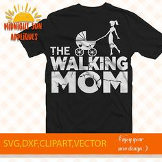 The walking mom svgfunny mom svgmom sayingswalking dead Mom Humor, Mom Shirts, Embroidery Designs, Walking, Trending Outfits, Tees, Mens Tops, Funny, Women