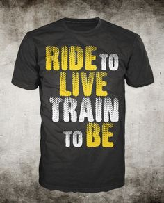 Love this motivational cycling shirt.  To order or see more like it, go to www.ridelivebe.com