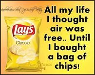 I Thought Air Was Free Until I Bought A Bag Of Potato Chips