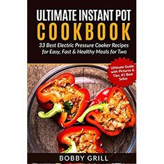 Ultimate Instant Pot Cookbook: 33 Best Electric Pressure Cooker Recipes for Easy ** Learn more by visiting the image link.