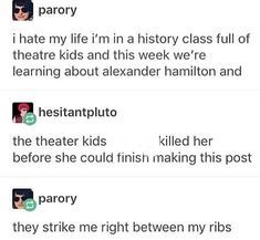 Me in class So we are learning about Hamilton how can tell me about him *teacher calls on me* What do you wan to know? Do you prefer the long, medium or short version of Alexander Hamilton's life? Theatre Nerds, Musical Theatre, Theater, Waitress Musical, Broadway Theatre, Alexander Hamilton, Musical Hamilton, Hamilton Soundtrack, My Tumblr