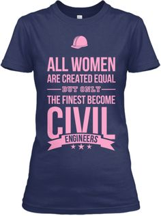 Finest Women Become Civil Engineers! | Teespring
