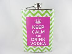 Keep Calm Flask and Drink Vodka