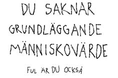 När han gick från allt till äcklig. The Words, Swedish Quotes, Pretty Quotes, Different Quotes, Good Thoughts, Sentences, Wisdom, Writing, Humor