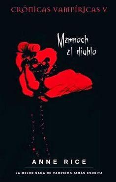 5. MEMNOCH EL DIABLO- SERIE CRÓNICAS VAMPÍRICAS, ANNE RICE http://bookadictas.blogspot.com/2014/11/serie-cronicas-vampiricas-anne-rice.html