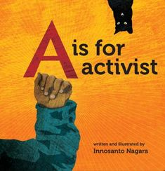 A is for Activist Board Books For Babies, Baby Books, Environmental Justice, Hope For The Future, Learning The Alphabet, Alphabet Book, Learning Games, Kids Learning, Up Book