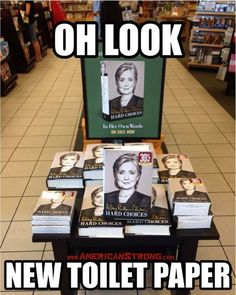 Paper Nah, Political Funnies, American Strong, Laugh My Humor, Clinton Toilet, Funny Stuff, Hillary Clinton Humor, Hillary Clinton Funny, Toilet Paper Humor