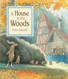 A House in the Woods (Inga Moore). of the four industrious, house-building animals in the book, one piggie and the bear are girls. now how hard was that? Thanks, Inga Moore! Big Friends, Wood Book, Children's Picture Books, Little Pigs, Children's Literature, Children's Book Illustration, Book Illustrations, Southampton, House In The Woods