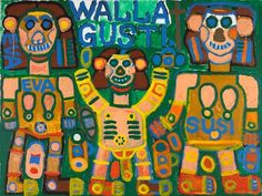August Walla, Walla Gusti, Acrylics on canvas, 120 x 160 cm, Courtesy galerie gugging Outsider Art, E Magazine, Art Brut, Call Art, Les Oeuvres, Inventions, The Outsiders, Folk, Objects