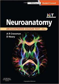Neuroanatomy: an Illustrated Colour Text, 5e 5th Edition