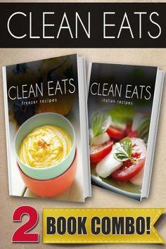 Freezer Recipes and Italian Recipes: 2 Book Combo