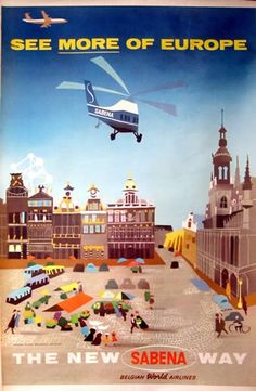 """""""See MORE of Europe the New SABENA Way"""": SABENA helicopter service from Paris to Brussels and Expo '58. Note Atomium looming in the background of the Grande Place/ Grote Markt. [pr]"""