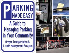 Parking made easy : a guide to managing parking in your community, by the Oregon Transportation and Growth Management Program