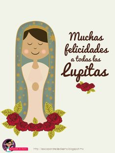 Virgen de guadalupe 12 de diciembre felicitaciones para las lupitas http://escaparatedediseno.blogspot.com