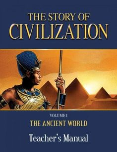 The Story of Civilization: The Ancient World
