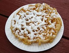 Funnel Cake - 2 C. of milk, 1 beaten egg, 1 tsp vanilla, 2 C. of all purpose flour, 1 tsp salt, 1 tsp baking soda, 1 tbsp sugar, ½ stick of meted butter  Mix milk, egg, & vanilla in large bowl. In another bowl, mix flour, salt, baking soda, & sugar, gradually add to wet ingredients. Beat w/mixer until smooth batter forms. Fold in melted butter. Pour batter into a funnel and release batter in a circular pattern in hot oil. Fry 2 to 3 min. until golden brown & fluffy.