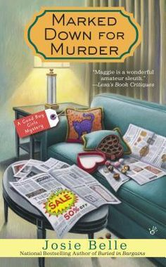 """Read """"Marked Down for Murder"""" by Josie Belle available from Rakuten Kobo. By Jenn McKinlay, author of the Library Lover's mysteries and the Cupcake Bakery mysteries, writing as Josie Belle Betwe. Best Mysteries, Cozy Mysteries, Murder Mysteries, Mystery Novels, Mystery Series, Mystery Thriller, I Love Books, Books To Read, Book Girl"""