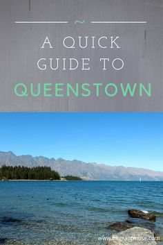 A quick guide to things to do and places to eat in Queenstown, New Zealand.