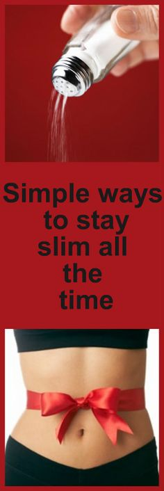Looking for an easier pill you can swallow to look and feel slim? Have you tried the hard way? There is more to staying slim than hitting the gym. Here are 3 Simple Ways To Stay Slim All The Time and they have nothing to do with gym. Pls repin to help oth