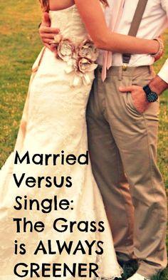 Married Versus Single The Grass is ALWAYS GREENER